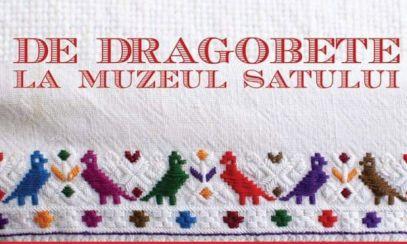 Cum va fi sărbătorit DRAGOBETELE la Muzeul Naţional al Satului