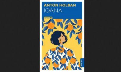Cartea zilei: IOANA, de Anton Holban